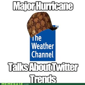 Scumbag Weather Channel