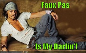 Faux Pas                         Is My Darlin'!