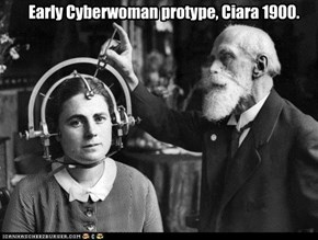 Early Cyberwoman protype, Ciara 1900