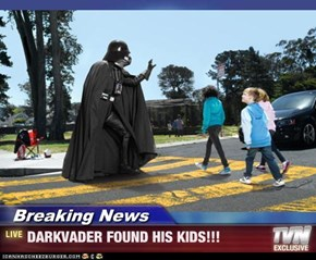 Breaking News - DARKVADER FOUND HIS KIDS!!!