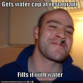 Gets water cup at restaurant  Fills it with water