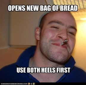 OPENS NEW BAG OF BREAD