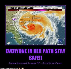 EVERYONE IN HER PATH STAY SAFE!!