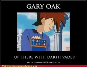 Darth Vader fears Gary Oak