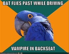 BAT FLIES PAST WHILE DRIVING  VAMPIRE IN BACKSEAT