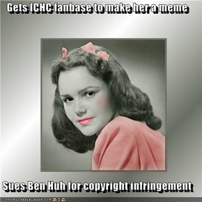 Gets ICHC fanbase to make her a meme  Sues Ben Huh for copyright infringement