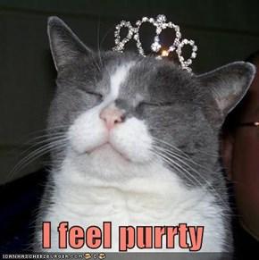 I feel purrty