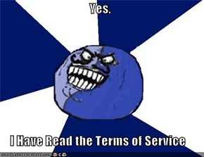 Yes,  I Have Read the Terms of Service