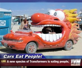 Cars Eat People! - A new species of Transformers is eating people.