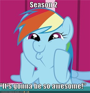 "Season 2  ""It's gonna be so awesome!"""