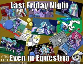 Last Friday Night  Even in Equestria