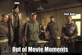 Out of Movie Moments