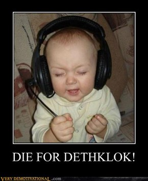 DIE FOR DETHKLOK!