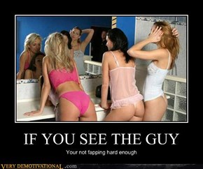 IF YOU SEE THE GUY