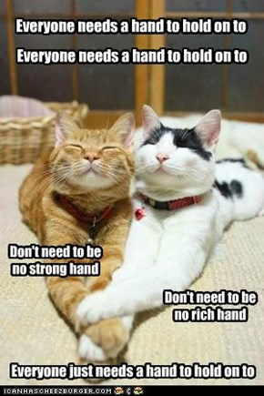 Everyone needs a hand to hold on to