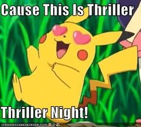 Cause This Is Thriller  Thriller Night!