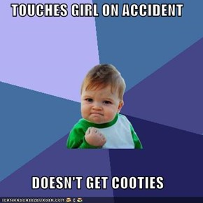 TOUCHES GIRL ON ACCIDENT  DOESN'T GET COOTIES