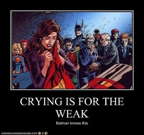 CRYING IS FOR THE WEAK