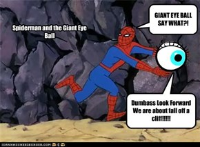 Spiderman and the Giant Eye Ball
