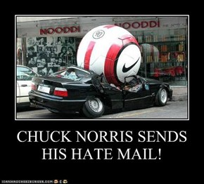 CHUCK NORRIS SENDS HIS HATE MAIL!