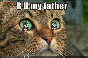 R U my father