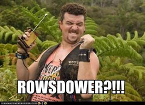 ROWSDOWER?!!!