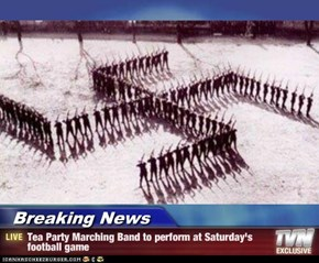 Breaking News - Tea Party Marching Band to perform at Saturday's football game
