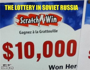 In Soviet Russia, Money Wins YOU!
