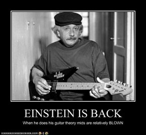 EINSTEIN IS BACK