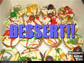DESSERT!!