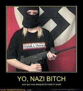 YO, NAZI B*TCH