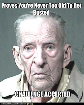 Proves You're Never Too Old To Get Busted