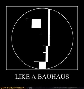 LIKE A BAUHAUS