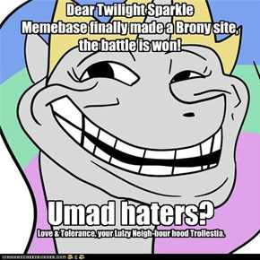 Memebase makes Brony site, battle won, UMAD hater?