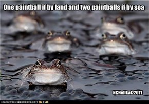 One paintball if by land and two paintballs if by sea