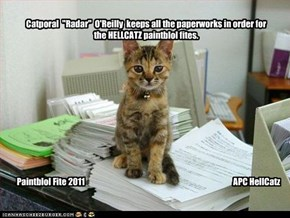 "Catporal  ""Radar""  O'Reilly  keeps all the paperworks in order for the HELLCATZ paintblol fites."