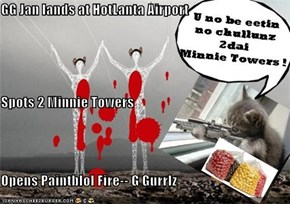 GG Jan lands at HotLanta Airport Spots 2 Minnie Towers  Opens Paintblol Fire-- G Gurrlz