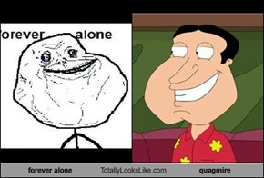 forever alone Totally Looks Like quagmire