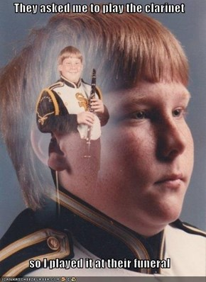 They asked me to play the clarinet  so I played it at their funeral