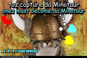onez must become da Minotaur