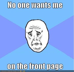 No one wants me  on the front page