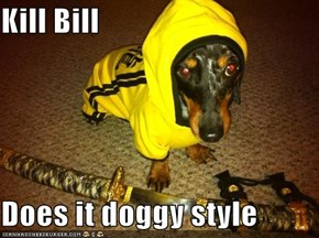 Kill Bill  Does it doggy style