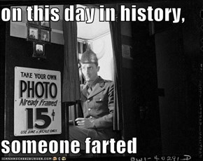on this day in history,  someone farted