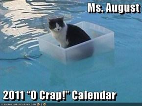 "Ms. August   2011 ""O Crap!"" Calendar"