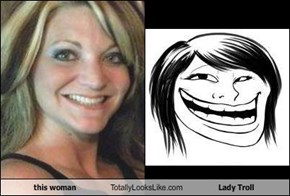 this woman Totally Looks Like Lady Troll