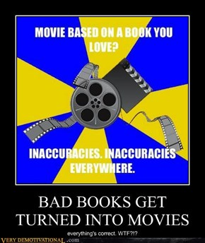 BAD BOOKS GET TURNED INTO MOVIES