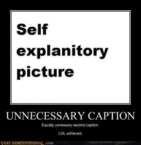 UNNECESSARY CAPTION