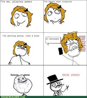 I could've sworn I heard my phone!