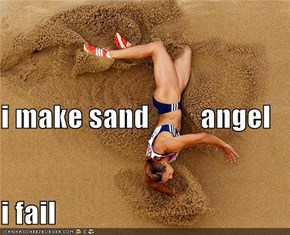 i make sand         angel i fail