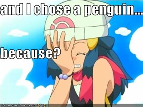 and I chose a penguin... because?